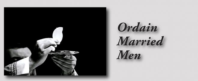 Ordain Married Catholic Men