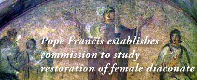 Pope Francis establishes commission to study restoration of female diaconate